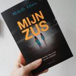 Boekenreview: Mijn zus – Michelle Adams