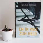 En ik was zijn held – Rindert Kromhout