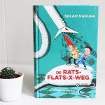 De RATS-FLATS-X-WEG – Salah Naoura – Kinderboekenweektip!