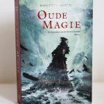 De Oude Magie – Mariëtte Aerts (deel 2 – kan spoilers bevatten voor deel 1)