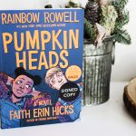 Pumpkin Heads – Rainbow Rowell & Faith Erin Hicks