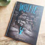 Een geweldig nieuw prentenboek: Wolfie! – Andy Harkness